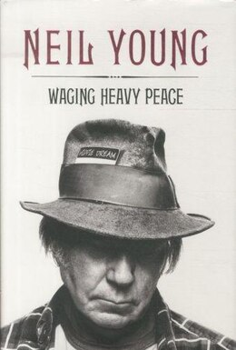 Book Waging Heavy Peace by Neil Young