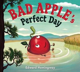 Book Bad Apple's Perfect Day by Edward Hemingway