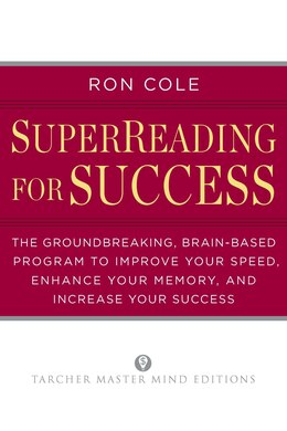 Book Superreading For Success: The Groundbreaking, Brain-based Program To Improve Your Speed, Enhance… by Ron Cole