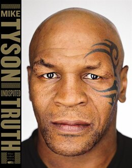 Book Undisputed Truth: Subtitle Tk by Mike Tyson