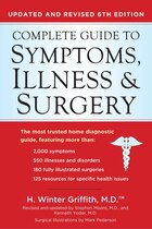 Complete Guide To Symptoms, Illness & Surgery: Updated And Revised 6th Edition