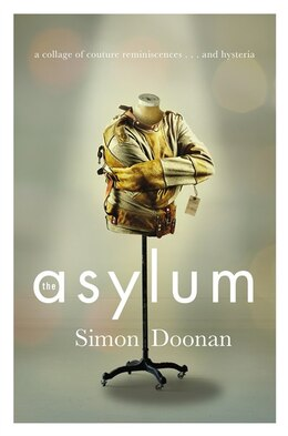 Book The Asylum: A Collage Of Couture Reminiscences...and Hysteria by Simon Doonan