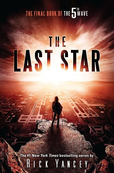 The Last Star: The Final Book Of The 5th Wave by Rick Yancey