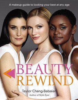 Book Beauty Rewind: A Makeup Guide To Looking Your Best At Any Age by Taylor Chang-babaian