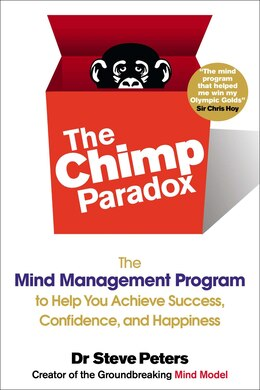 Book The Chimp Paradox: The Mind Management Program To Help You Achieve Success, Confidence, And Happine… by Steve Peters