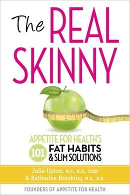 Book The Real Skinny: Appetite For Health's 101 Fat Habits & Slim Solutions by Julie Upton