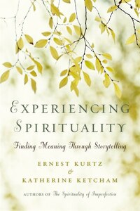 Experiencing Spirituality: Finding Meaning Through Storytelling