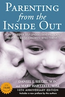 Parenting From The Inside Out: How A Deeper Self-understanding Can Help You Raise Children Who…