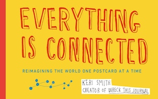 Everything Is Connected: Reimagining The World One Postcard At A Time