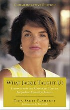 What Jackie Taught Us (revised And Expanded): Lessons From The Remarkable Life Of Jacqueline…