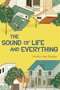 Book The Sound Of Life And Everything by Krista Van Dolzer