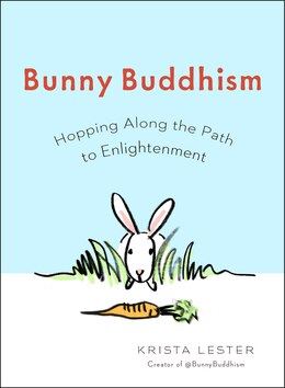 Book Bunny Buddhism: Hopping Along The Path To Enlightenment by Krista Lester