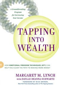 Tapping Into Wealth: How Emotional Freedom Techniques (eft) Can Help You Clear The Path To Making…