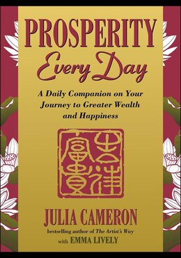 Book Prosperity Every Day: A Daily Companion On Your Journey To Greater Wealth And Happiness by Julia Cameron