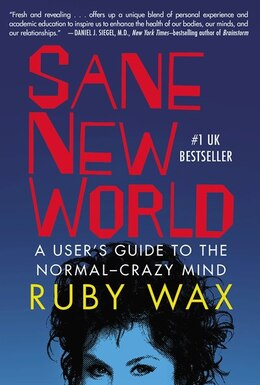 Book Sane New World: A User's Guide To The Normal-crazy Mind by Ruby Wax