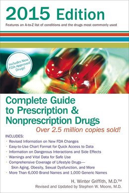 Book Complete Guide To Prescription And Nonprescription Drugs 2015: Features An A-z List Of Conditions… by H. Winter Griffith
