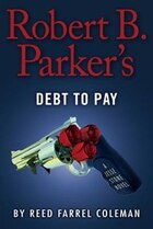 Book Robert B. Parker's Debt To Pay by Reed Farrel Coleman