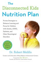 The Disconnected Kids Nutrition Plan: Proven Strategies To Enhance Learning And Focus For Children…