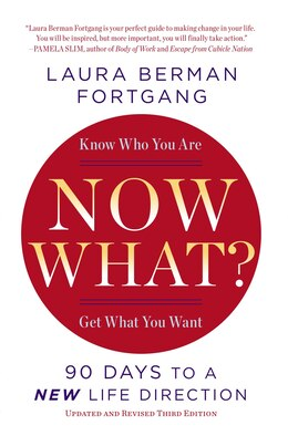 Book Now What? Revised Edition: 90 Days To A New Life Direction by Laura Berman Fortgang
