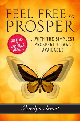 Book Feel Free To Prosper: Two Weeks To Unexpected Income With The Simplest Prosperity Laws Available by Marilyn Jenett