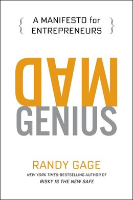 Book Mad Genius: A Manifesto For Entrepreneurs by Randy Gage