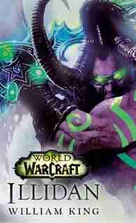 Illidan: World Of Warcraft: A Novel de William King