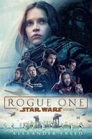 Book Rogue One: A Star Wars Story by Alexander Freed