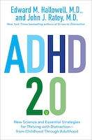 Adhd 2.0: New Science And Essential Strategies For Thriving With Distraction--from Childhood…