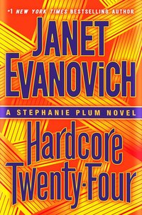 Hardcore Twenty-four: A Stephanie Plum Novel