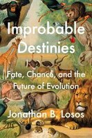 Book Improbable Destinies: Fate, Chance, And The Future Of Evolution by Jonathan B. Losos