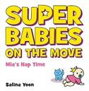 Book Super Babies On The Move by Salina MARIA Yoon