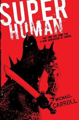 Book Super Human by Michael Carroll