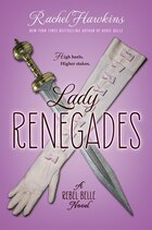 Lady Renegades: A Rebel Belle Novel