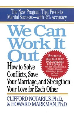 Book We Can Work It Out: How To Solve Conflicts, Save Your Marriage by C. Notarius