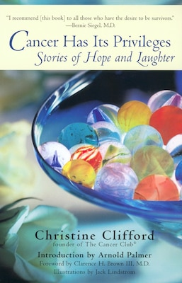 Book Cancer Has Its Privileges: Stories Of Hope And Laughter by Christine Clifford