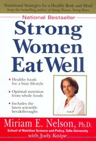 Strong Women Eat Well: Nutritional Strategies For A Healthy Body And Mind