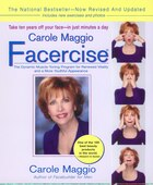 Carole Maggio Facercise (r): The Dynamic Muscle-toning Program For Renewed Vitality And A More…
