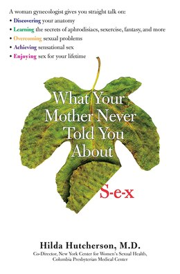 Book What Your Mother Never Told You About Sex by Hilda Hutcherson