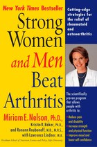 Strong Women and Men Beat Arthritis: Cutting-edge Strategies For The Relief Of Rheumatoid And…