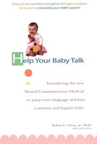 Help Your Baby Talk: Introducing The Shared Communication Methold To Jump Start Language And Have A…