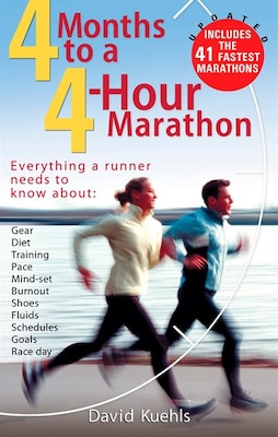 Book Four Months To A Four-hour Marathon: Everything A Runner Needs To Know About Gear, Diet, Training… by Dave Kuehls
