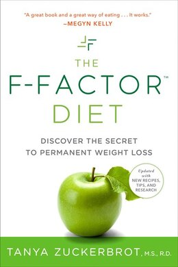 Book The F-factor Diet: Discover The Secret To Permanent Weight Loss by Tanya Zuckerbrot