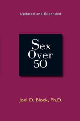 Book Sex Over 50: Updated And Expanded by Joel D. Block.