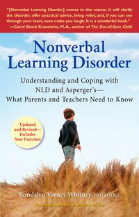 Nonverbal Learning Disorder: Understanding And Coping With Nld And Asperger's--what Parents And…