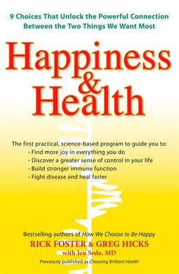 Book Happiness & Health: 9 Choices That Unlock The Powerful Connection Between The Twothings We Want Most by Rick Foster