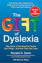 The Gift Of Dyslexia, Revised And Expanded: Why Some Of The Smartest People Can't Read...and How…