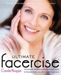 Ultimate Facercise: The Complete And Balanced Muscle-toning Program For Renewedvitality And A…