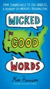 Wicked Good Words: From Johnnycakes To Jug Handles, A Roundup Of America's Regionalisms by Mim Harrison