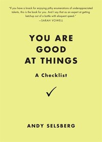 You Are Good At Things: A Checklist