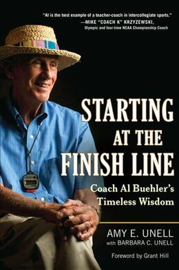 Book Starting at the Finish Line: Coach Al Buehler's Timeless Wisdom by Amy E Unell
